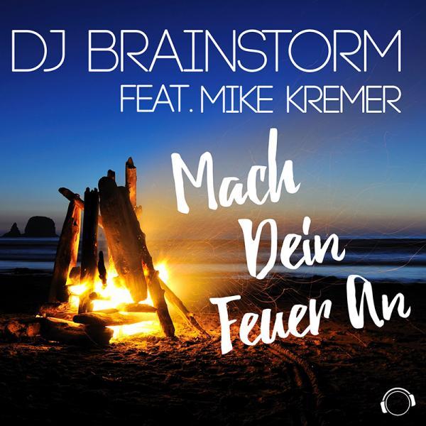 DJ BRAINSTORM FEAT. MIKE KREMER-Mach Dein Feuer An