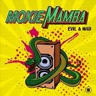 EVIL & MAD-Moxie Mamba