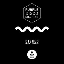 PURPLE DISCO MACHINE-Dished