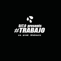 DJT.O-Trabajo (co.prod. Ikobeats)
