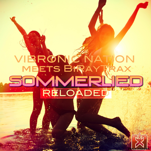 VIBRONIC NATION MEETS BIRAYTRAX-Sommerlied Reloaded