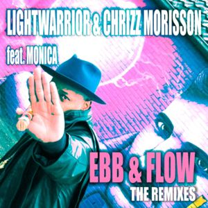 LIGHTWARRIOR & CHRIZZ MORISSON FEAT. MONICA-Ebb & Flow The Remixes