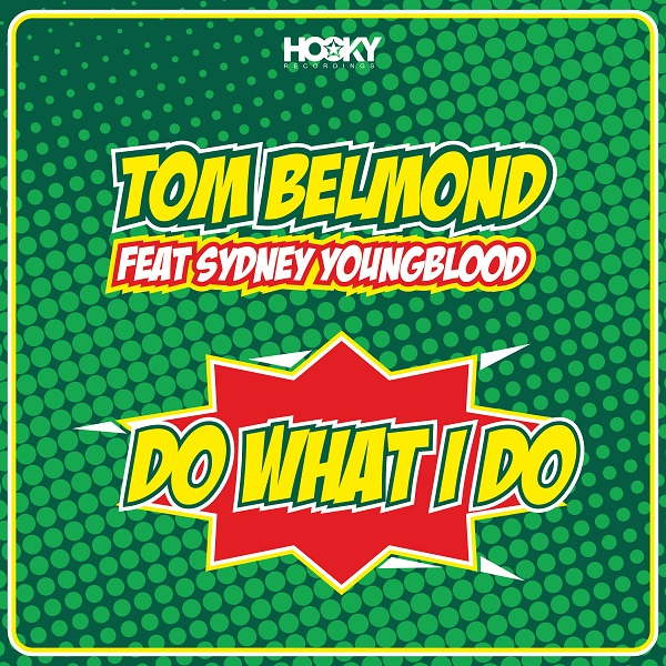 TOM BELMOND FEAT. SYDNEY YOUNGBLOOD-Do What I Do
