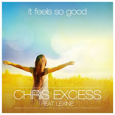 CHRIS EXCESS-It Feels So Good