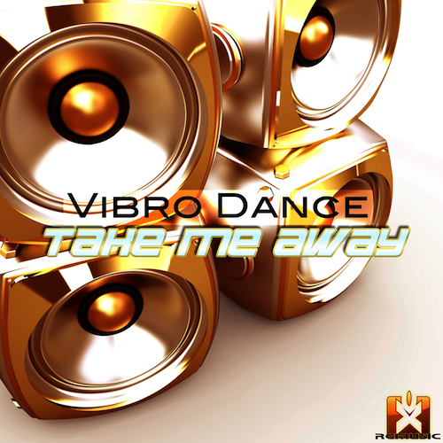 VIBRO DANCE-Take Me Away