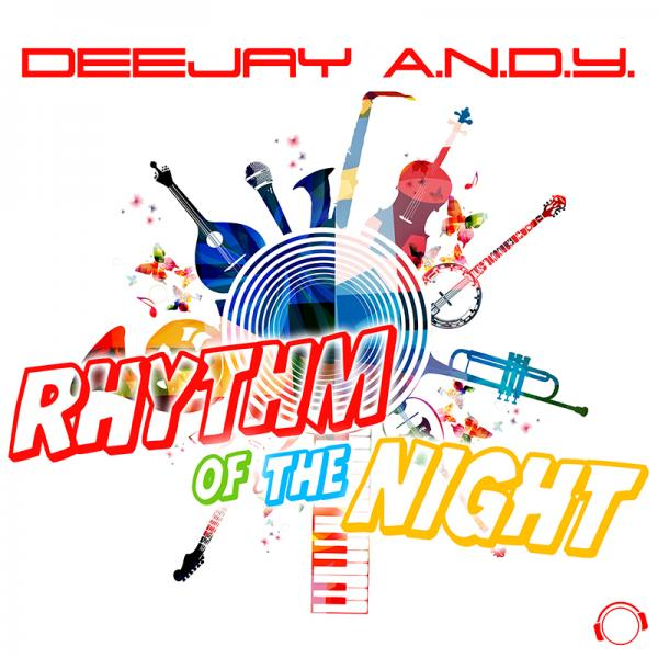 DEEJAY A.N.D.Y.-Rhythm Of The Night