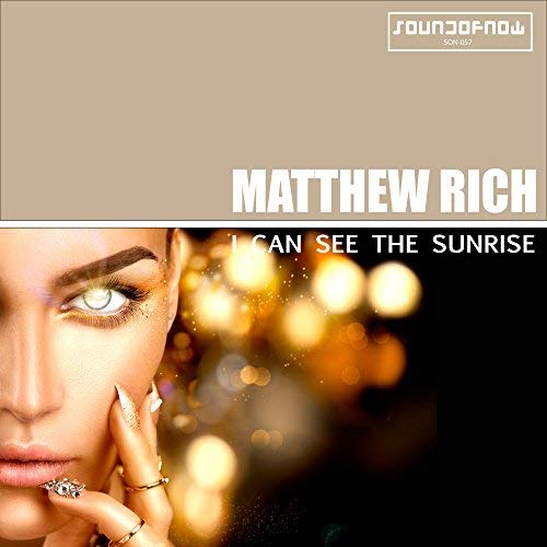 MATTHEW RICH-I Can See The Sunrise
