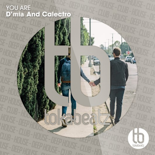 D´MIA AND CALECTRO-You Are