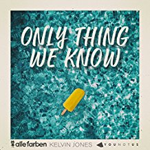 ALLE FARBEN & YOUNOTUS & KELVIN JONAS-Only Thing We Know