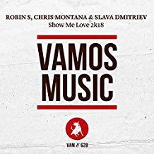 ROBIN S., CHRIS MONTANA & SLAVA DMTRIEV-Show Me Love 2k18