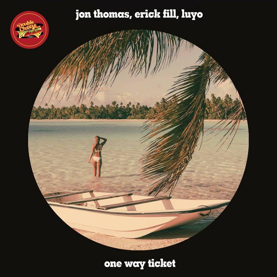 JON THOMAS, ERICK FILL & LUYO-One Way Ticket