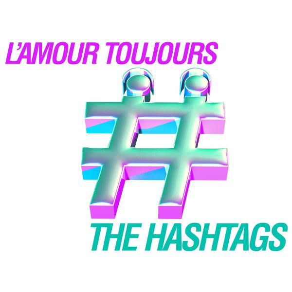 THE HASHTAGS-L´amour Toujours