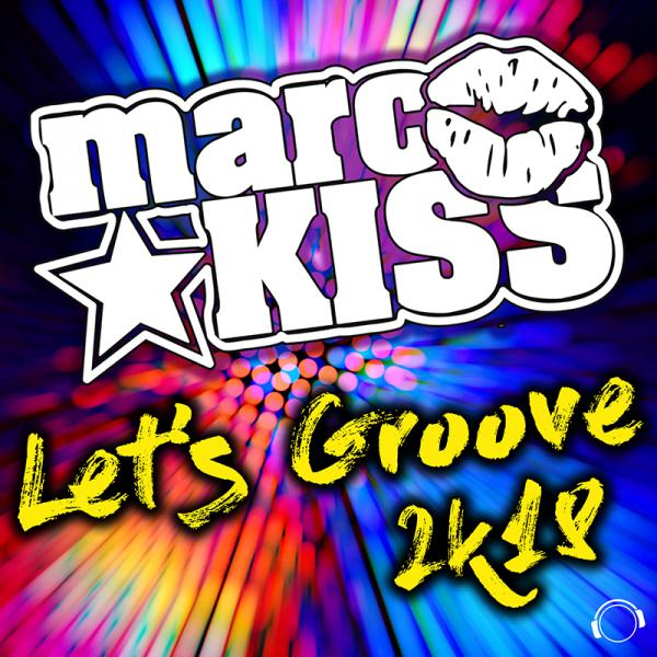 MARC KISS-Let´s Groove 2k18