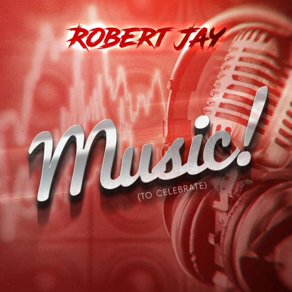 ROBERT JAY-Music (to Celebrate)