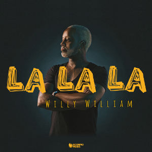 WILLY WILLIAM-La La La
