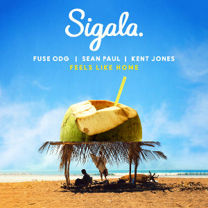 SIGALA & FUSE ODG & SEAN PAUL FEAT. KENT JONES-Feels Like Home