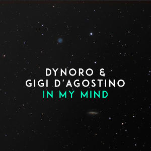 DYNORO & GIGI D´ AGOSTINO-In My Mind