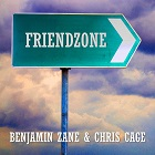 BENJAMIN ZANE & CHRIS CAGE-Friendzone