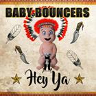 BABY BOUNCERS-Hey Ya