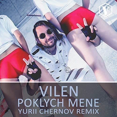 VILEN-Poklych Mene (yurii Chernov Remix)