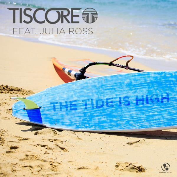 TISCORE FEAT. JULIA ROSS-The Tide Is High