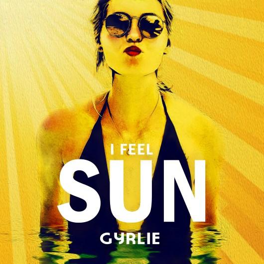 GYRLIE-I Feel Sun