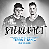 STEREOACT & JAQUES RAUPé FEAT. PETER SCHILLING-Terra Titanic
