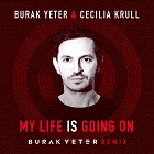 BURAK YETER & CECILIA KRULL-My Life Is Going On