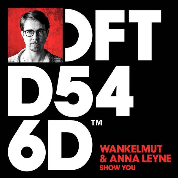 WANKELMUT, ANNA LEYNE-Show You