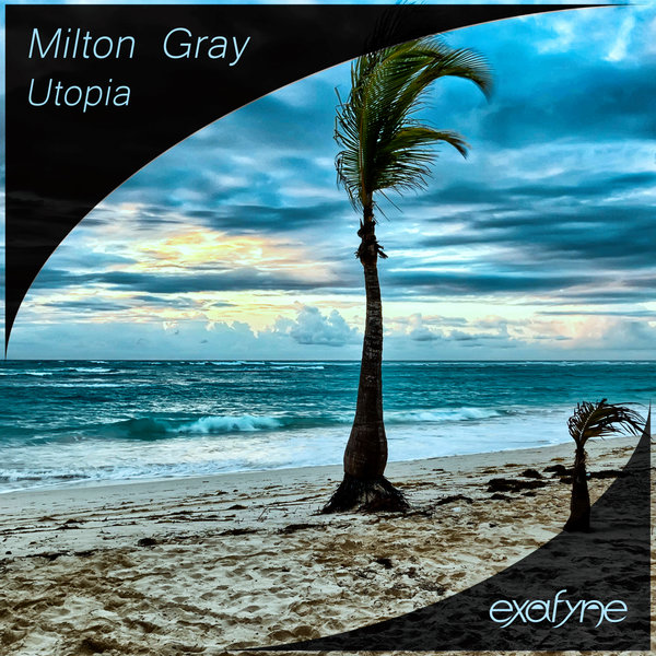 MILTON GRAY-Utopia