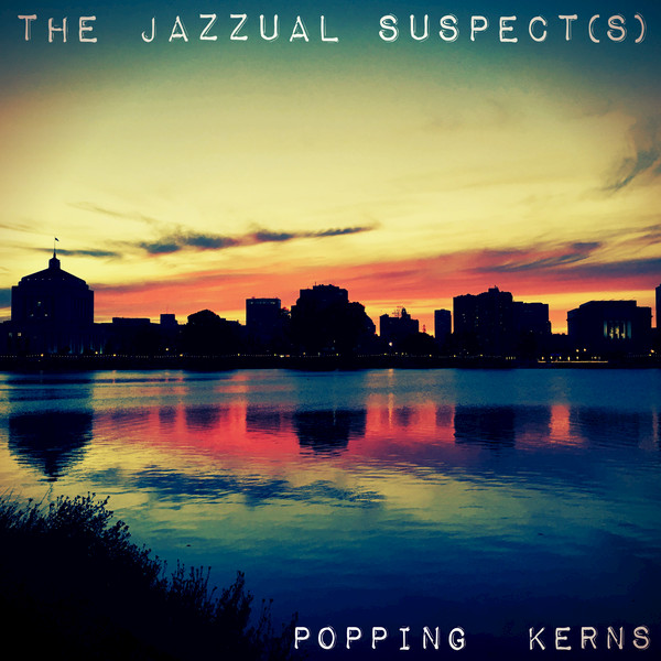 THE JAZZUAL SUSPECTS-Popping Kerns