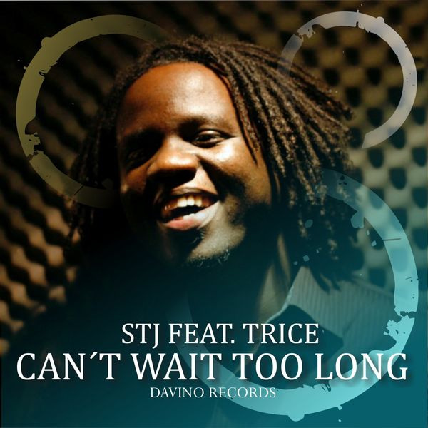 STJ FEAT. TRICE-Can´t Wait Too Long