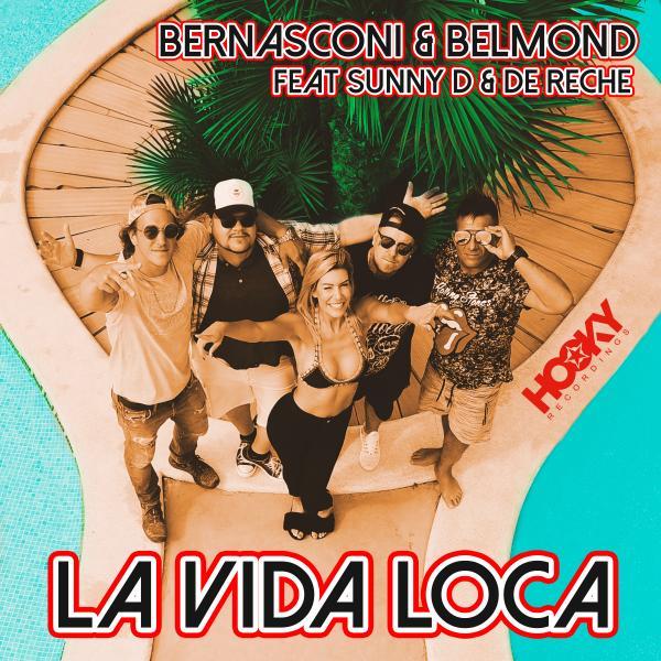 BERNASCONI & BELMOND FEAT SUNNY D & DE RECHE-La Vida Loca