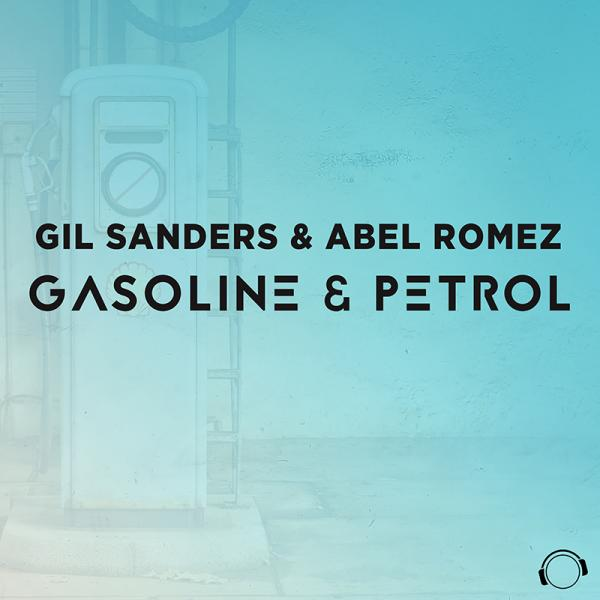GIL SANDERS & ABEL ROMEZ-Gasoline & Petrol