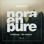 NORA EN PURE-Trailblazer (the Remixes)