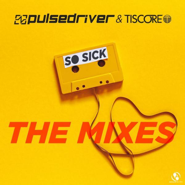 PULSEDRIVER & TISCORE-So Sick