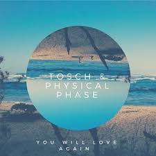 TOSCH-You Will Love Again