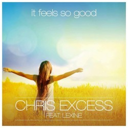 CHRIS EXCESS FEAT. LEXINE-It Feels So Good