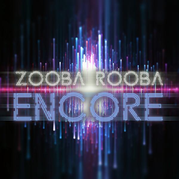 ZOOBA ROOBA-Encore