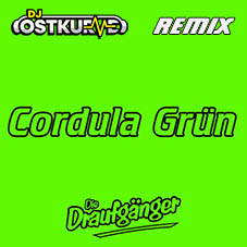 DIE DRAUFGäNGER-Cordula Grün (DJ  Ostkurve Remix)