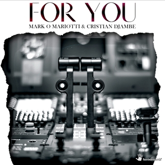 MARK O MARIOTTI & CRISTIAN DJAMBE-For You