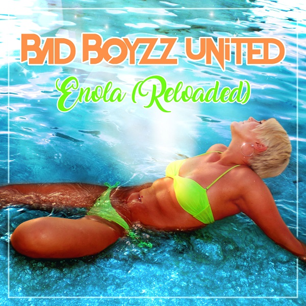 BAD BOYZZ UNITED-Enola (reloaded)