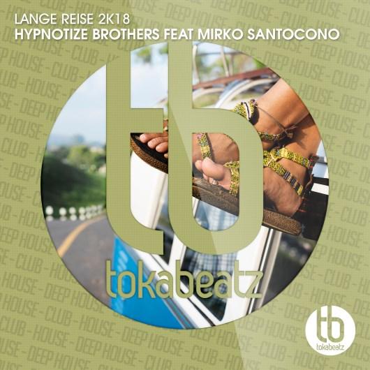 HYPNOTIZE BROTHERS FEAT. MIRKO SANTOCONO-Lange Reise 2k18