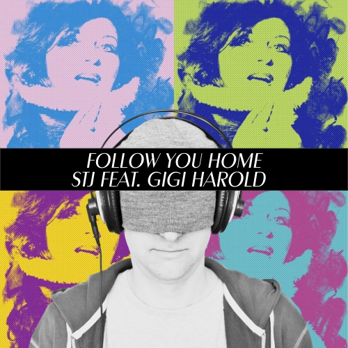 STJ FEAT. GIGI HAROLD-Follow You Home
