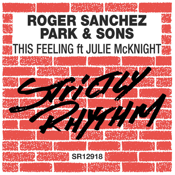 ROGER SANCHEZ, PARK & SONS, JULIE-This Feeling