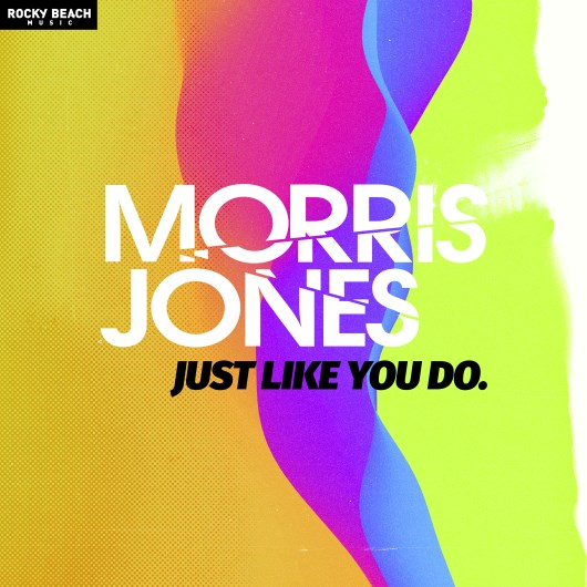 MORRIS JONES-Just Like You Do