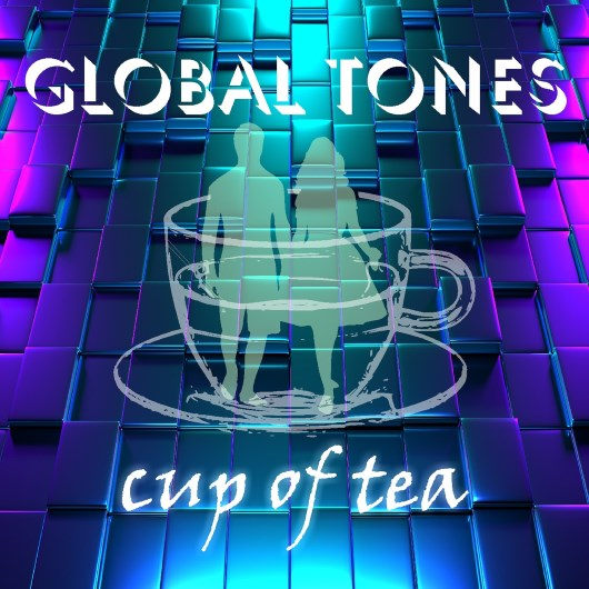 GLOBAL TONES-My Cup Of Tea