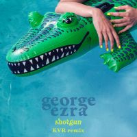 GEORGE EZRA-Shotgun (airdice Remix)
