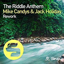 MIKE CANDYS & JACK HOLIDAY-The Riddle Anthem (rework)