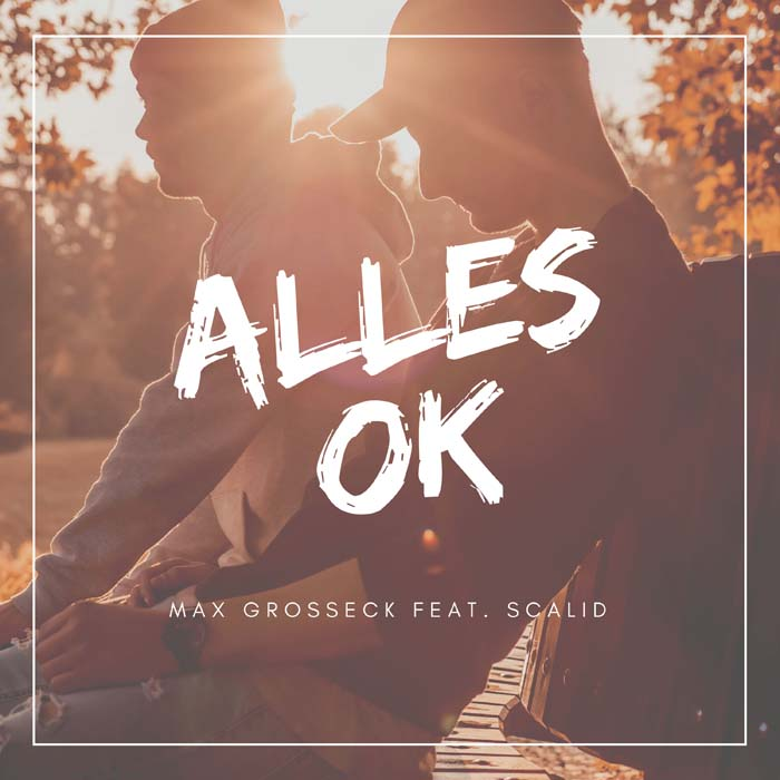 MAX GROSSECK FEAT. SCALID-Alles Ok